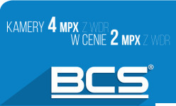 Super PROMOCJA dla INSTALATORÓW. Kamery BCS 4MPx z WDR w cenie 2MPX
